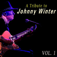 Johnny Winter - A Tribute to Johnny Winter, Vol. 1