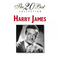 Harry James - The 20 Best Collection