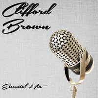 Clifford Brown - Essential Hits