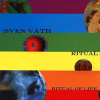Sven Väth - Ritual Of Life Remixes