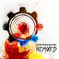 Audiomachine - Remixed