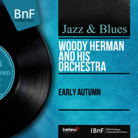 Woody Herman And His Orchestra - Early Autumn