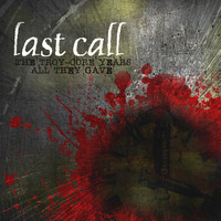 Last Call - The Troy-Core Years: All They Gave