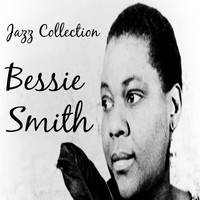 Bessie Smith - Jazz Collection: Bessie Smith