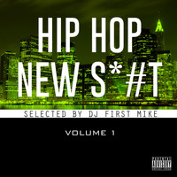Dj First Mike - New Hip Hop Sh*#, Vol. 1 (Explicit)