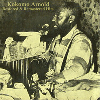 Kokomo Arnold - Restored & Remastered Hits