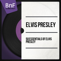 Elvis Presley - 50 Essentials of Elvis Presley