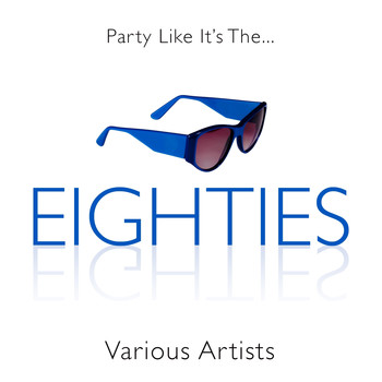 Various Artists - Party Like It's the 80s