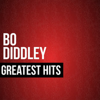 Bo Diddley - Bo Diddley Greatest Hits