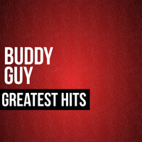 Buddy Guy - Buddy Guy Greatest Hits