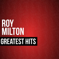Roy Milton - Greatest Hits