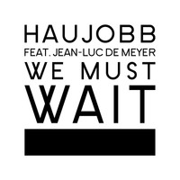 Haujobb - We Must Wait