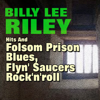 Billy Lee Riley - Folsom Prison Blues, Flyn' Saucers Rock'n'roll