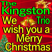 The Kingston Trio - We Wish You A Merry Christmas