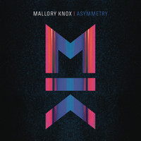 Mallory Knox - Asymmetry (Deluxe)