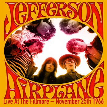 Jefferson Airplane - Live At The Fillmore - November 25th 1966 (Remastered)
