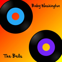 Baby Washington - The Bells