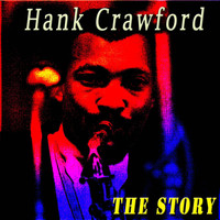 Hank Crawford - The Story