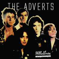 The Adverts - The Adverts - Cast of Thousands (The Ultimate Edition)