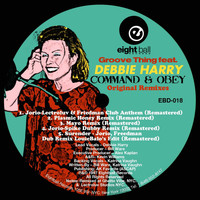 "Debbie Harry - Groove Thing (feat. Debbie Harry) ""Command & Obey"" Original Remixes"