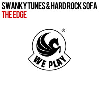Swanky Tunes & Hard Rock Sofa - The Edge