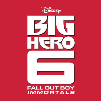 "Fall Out Boy - Immortals (From ""Big Hero 6"")"