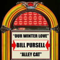 Bill Pursell - Our Winter Love / Alley Cat