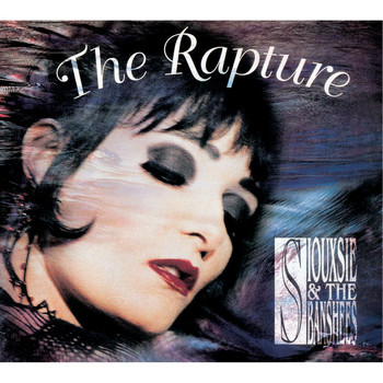Siouxsie And The Banshees - The Rapture (Remastered / Expanded)