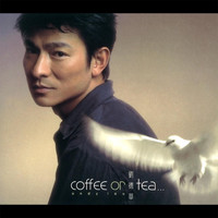 Andy Lau - coffee or tea