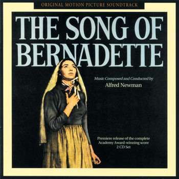 Alfred Newman - The Song Of Bernadette (Original Motion Picture Soundtrack)