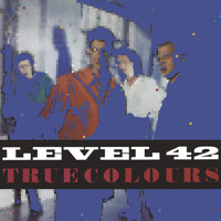 Level 42 - True Colours (Expanded Version)