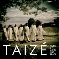 Taizé - Music Of Unity And Peace