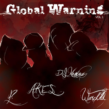 Global Warning - Global Warning, Vol. 1 (feat. Dj Nemoz, Y?, A.R.E.S., Warchild, El Infame)