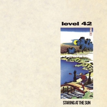 Level 42 - Staring At The Sun (Expanded Version)
