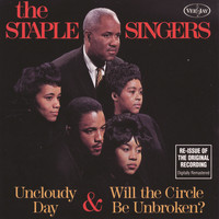 The Staple Singers - Uncloudy Day & Will The Circle Be Unbroken?