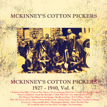 McKinney's Cotton Pickers - McKinney's Cotton Pickers 1927 - 1940, Vol. 4