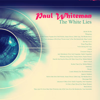Paul Whiteman - The White Lies
