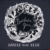 Barbara Jean - Darker Than Blue