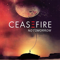 Ceasefire - No Tomorrow