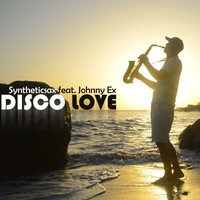 Syntheticsax feat. Johnny Ex - Disco Love