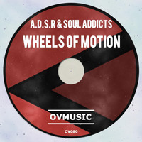 A.d.s.r & Soul Addicts - Wheels of Motion