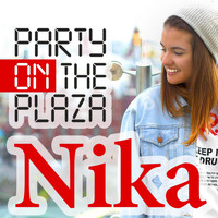 Nika - Party on the Plaza