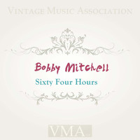 Bobby Mitchell - Sixty Four Hours