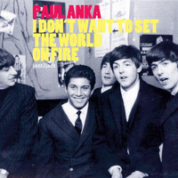 Paul Anka - I Don't Want to Set the World On Fire