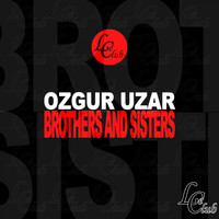 Ozgur Uzar - Brothers and Sisters