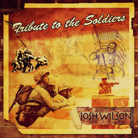 Josh Wilson - Tribute to the Soldiers