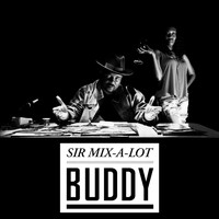 Sir Mix-A-Lot - Buddy