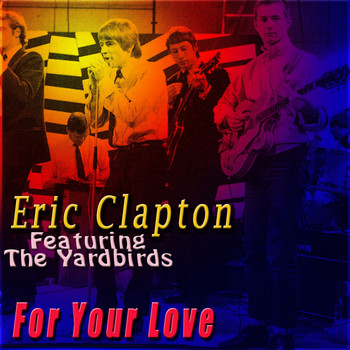 Eric Clapton - For Your Love