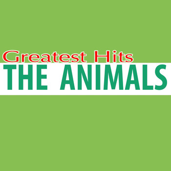 The Animals - Greatest Hits (Rerecorded Version)