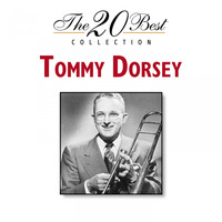 Tommy Dorsey & His Orchestra - The 20 Best Collection